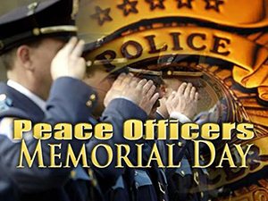 National Peace Officers Memorial Day and Police Week